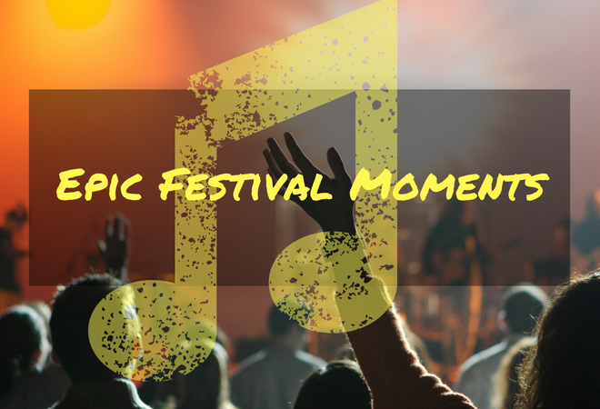 Top 10 Most Epic Festival Moments of All Time