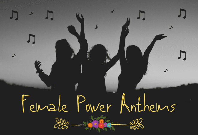 Female Power Anthems