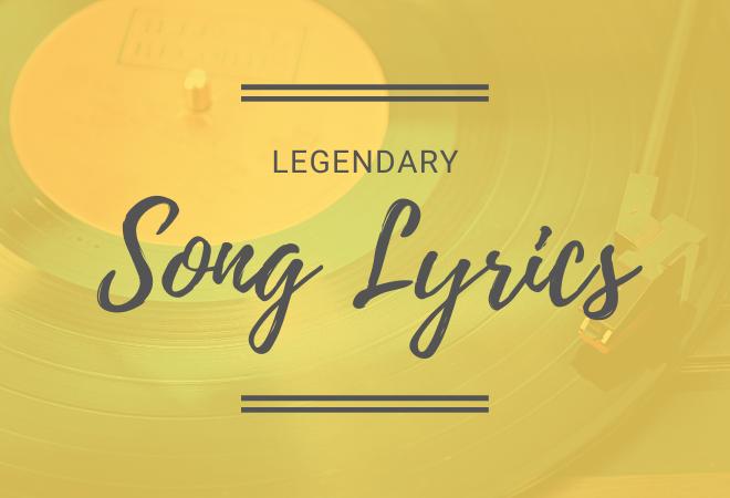 legendary song lyrics