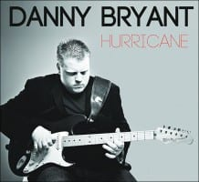 "Danny Bryant to release ""Hurricane"" ""the blues rock album of 2013"""