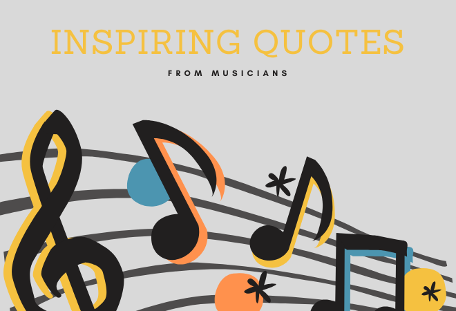 Inspiring Quotes From Musicians