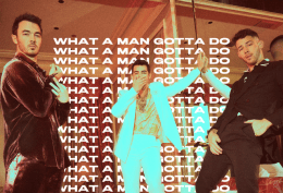 Jonas Brothers New Single 'What A Man Gotta Do'