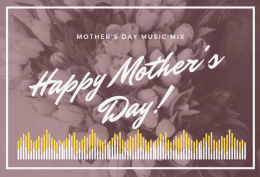 Mother's Day Music Mix